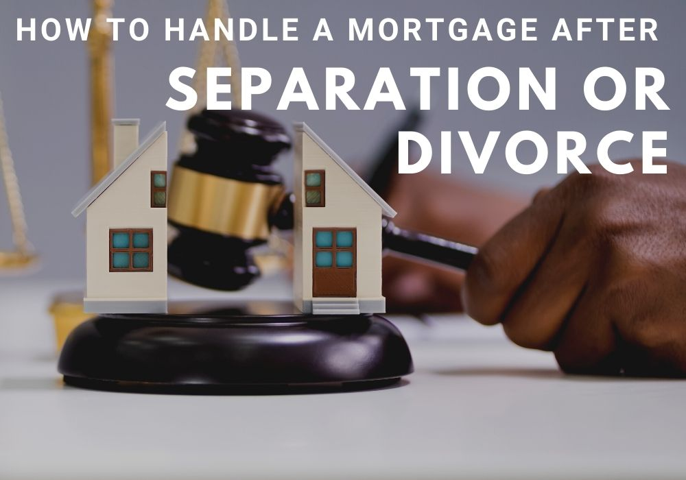 How to Handle a Mortgage After a Separation or Divorce in Nanaimo, BC
