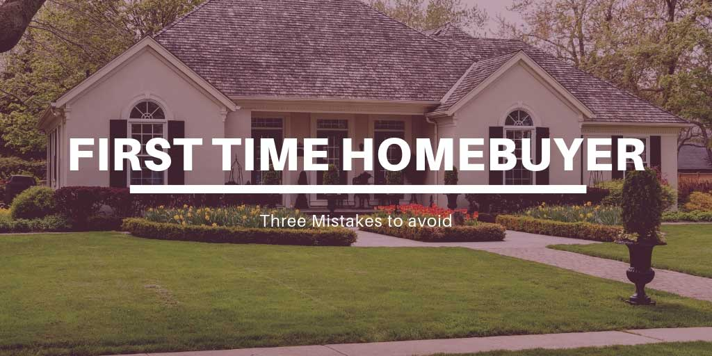 Three Mistakes to Avoid as a First Time Homebuyer in Nanaimo, BC