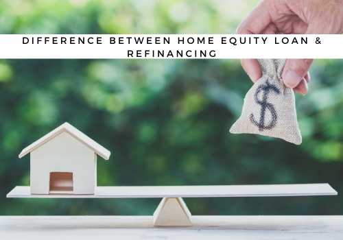 What is the Difference Between a Home Equity Loan and Refinancing in Nanaimo, BC?