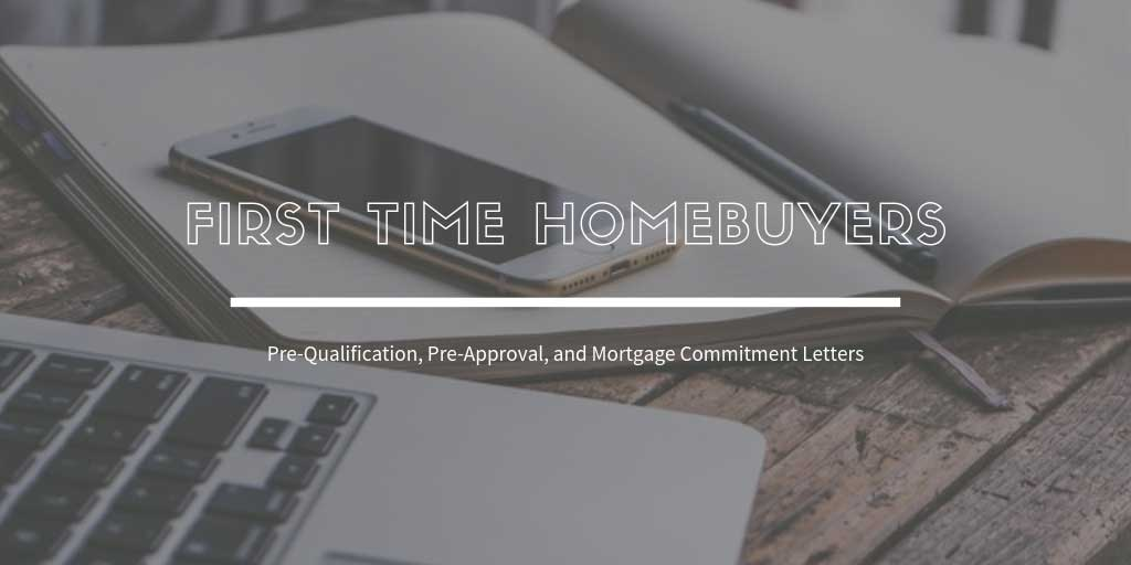 First Time Home Buyers Guide in Nanaimo, BC: What about Pre-Qualification, Pre-Approval, and Mortgage Commitment Letters?