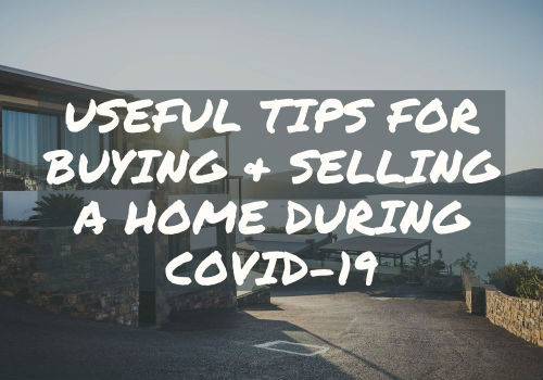 Useful Tips for Buying and Selling A Home During Covid-19 in Nanaimo & Vancouver Island, British Columbia
